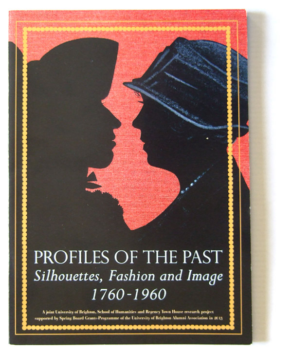 Photograph of the front cover of the publication: Profiles of the Past: Silhouettes, Fashion and Image 1760-1960